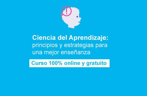 """Imagen noticia Curso online y gratuito """"Ciencia del Aprendizaje: principios y estrategias para una mejor enseñanza"""""""